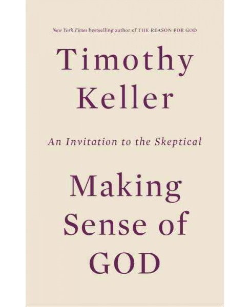 Making Sense of God : An Invitation to the Skeptical (Hardcover) (Timothy Keller) - image 1 of 1