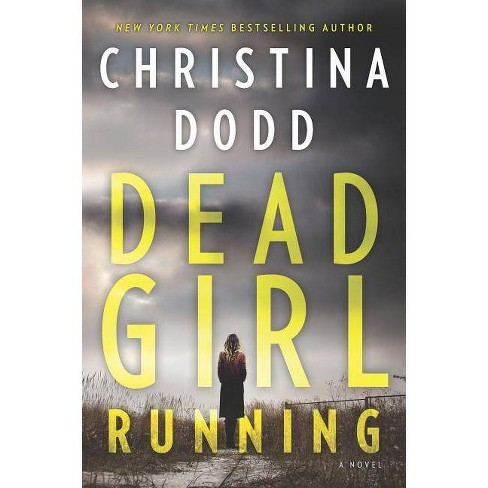Dead Girl Running 04/24/2018 - by Christina Dodd (Paperback) - image 1 of 1
