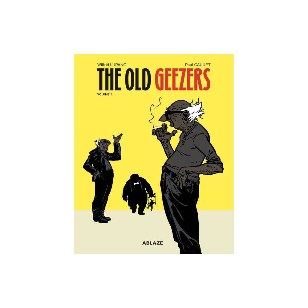 The Old Geezers Vol 1 By Wilfrid Lupano Hardcover