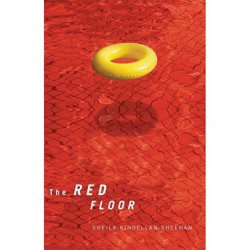 The Red Floor - by  Sheila Kindellan-Sheehan (Paperback) - image 1 of 1