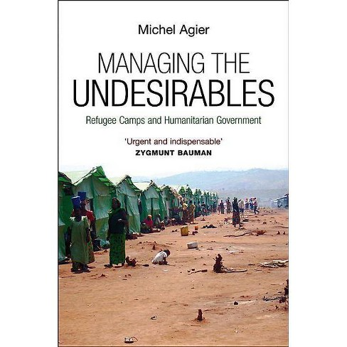 Managing the Undesirables - by  Michel Agier (Paperback) - image 1 of 1