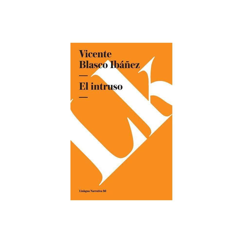 Intruso Narrativa By Vicente Blasco Ib Ez Paperback