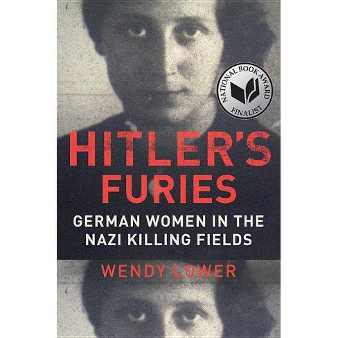 Hitler's Furies - by  Wendy Lower (Hardcover) - image 1 of 1