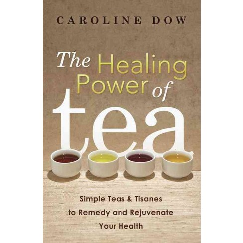 The Healing Power Of Tea Paperback Target