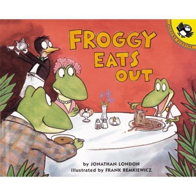 Froggy Eats Out - by Jonathan London (Paperback)