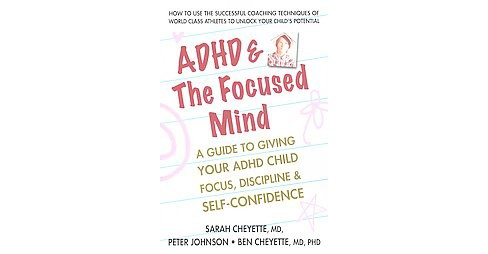 ADHD & the Focused Mind : A Guide to Giving Your ADHD Child Focus, Discipline & Self-Confidence - image 1 of 1
