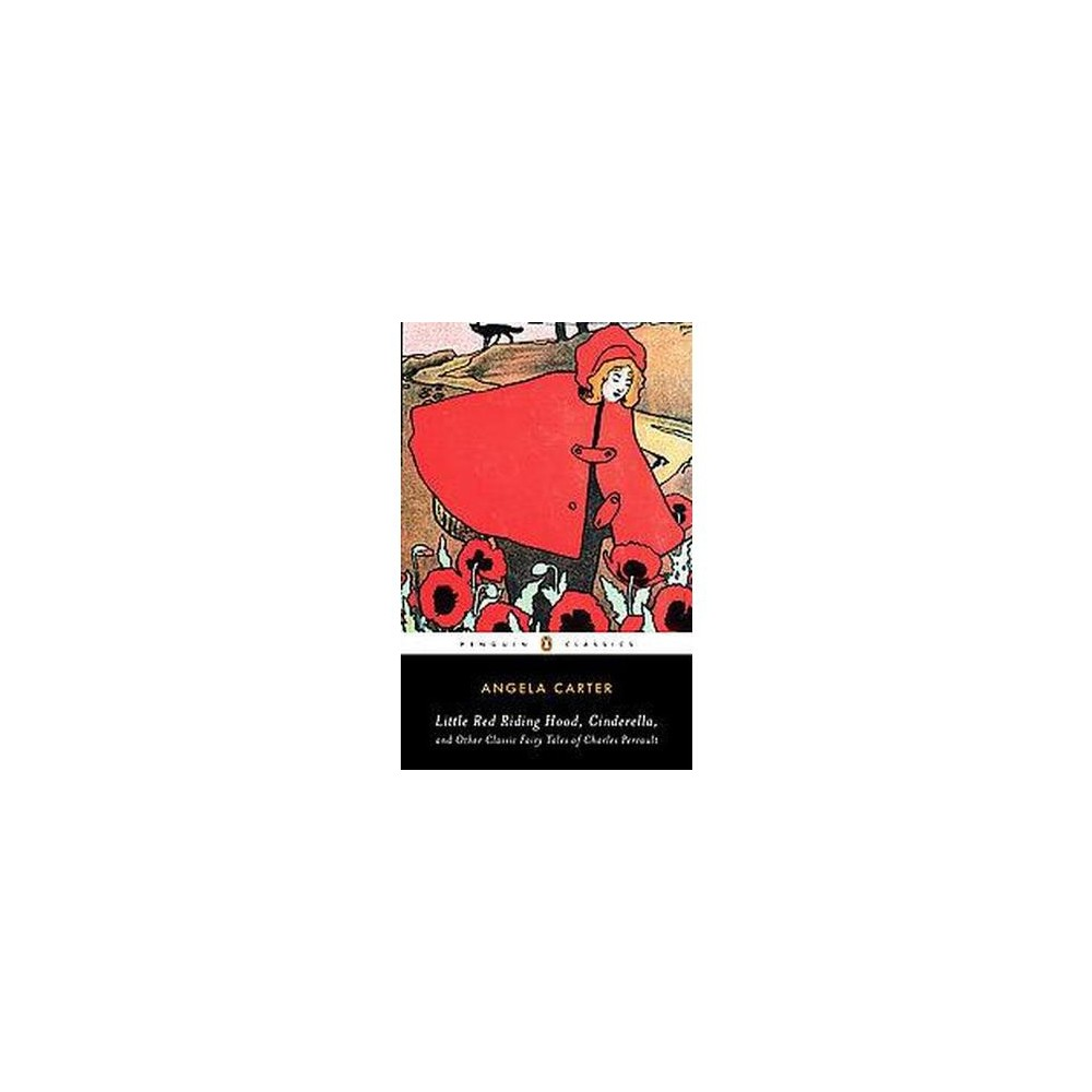 Little Red Riding Hood, Cinderella, and Other Classic Fairy Tales of Charles Perrault (Paperback)