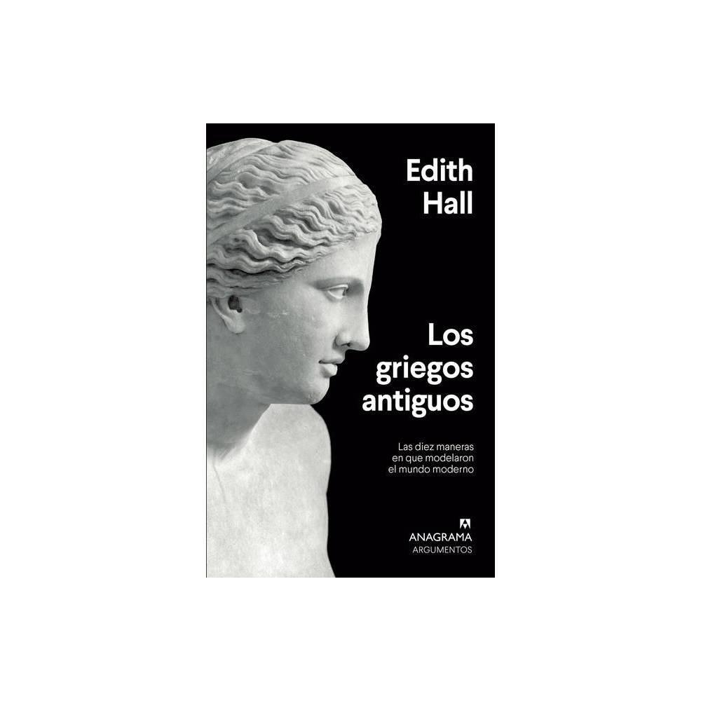 Los Griegos Antiguos By Edith Hall Paperback