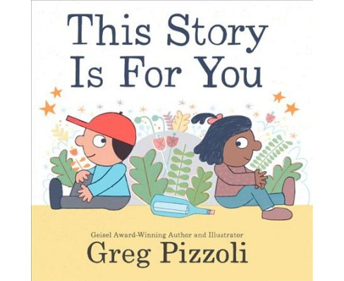 This Story Is for You -  by Greg Pizzoli (School And Library) - image 1 of 1