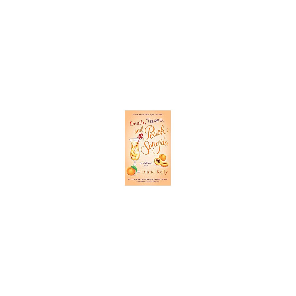Death, Taxes, and Peach Sangria (Paperback) (Diane Kelly)