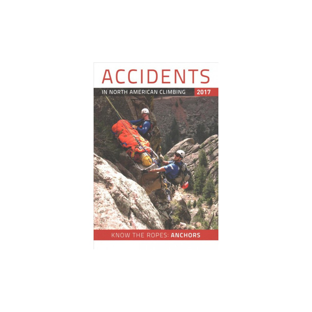 Accidents in North American Climbing 2017 (Paperback)