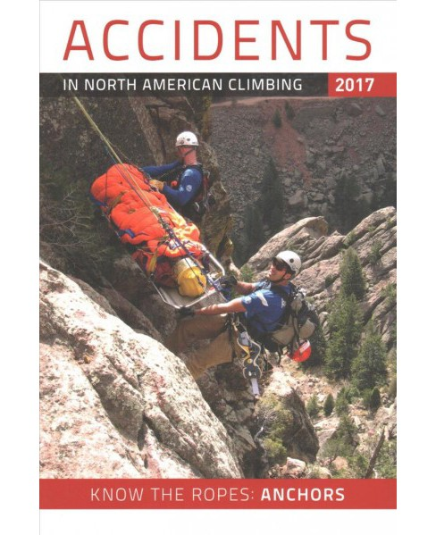 Accidents in North American Climbing 2017 (Paperback) - image 1 of 1