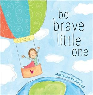 Be Brave Little One 10/15/2017