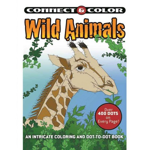 Wild Animals An Intricate Coloring And Dot To Dot Book Paperback
