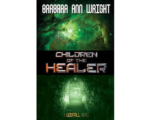 Children of the Healer (Paperback) (Barbara Ann Wright) - image 1 of 1