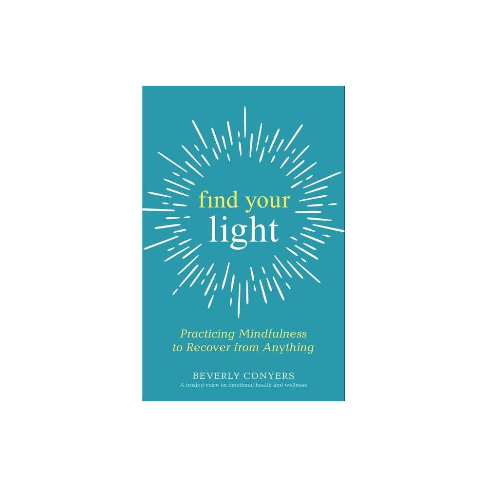 Find Your Light By Beverly Conyers Paperback