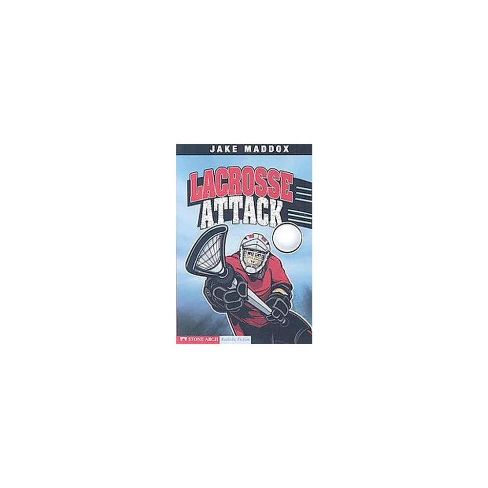 Lacrosse Attack (Paperback) (Jake Maddox & Eric Stevens)