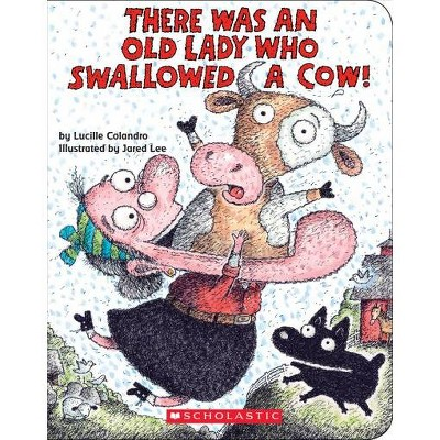 There Was an Old Lady Who Swallowed a Cow! - by Lucille Colandro (Board Book)