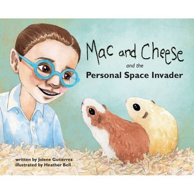 Mac and Cheese and the Personal Space Invader - by  Jolene Gutiérrez (Hardcover)