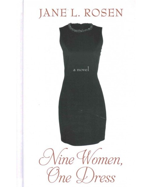 Nine Women, One Dress (Hardcover) (Jane L. Rosen) - image 1 of 1