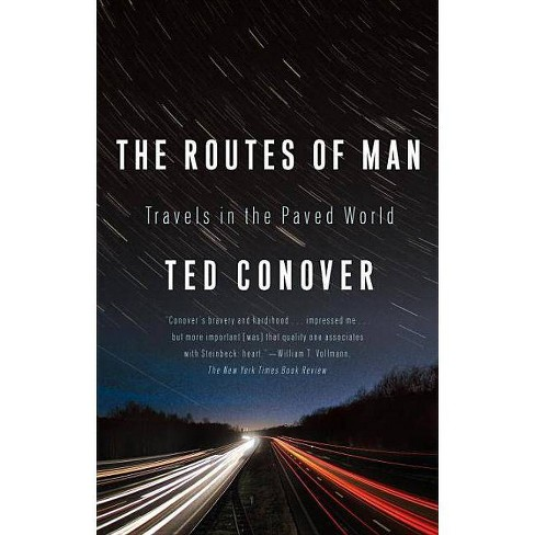 The Routes of Man - by  Ted Conover (Paperback) - image 1 of 1