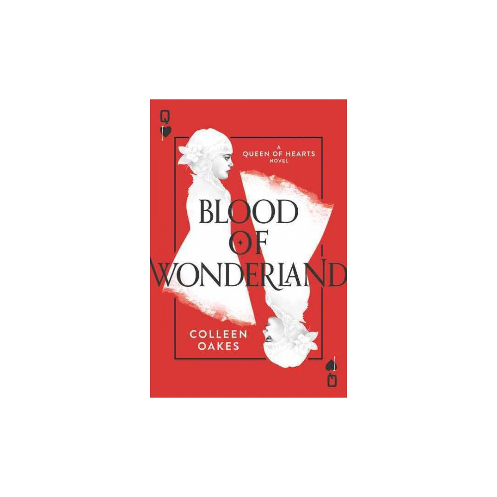 Blood of Wonderland (Hardcover) (Colleen Oakes)