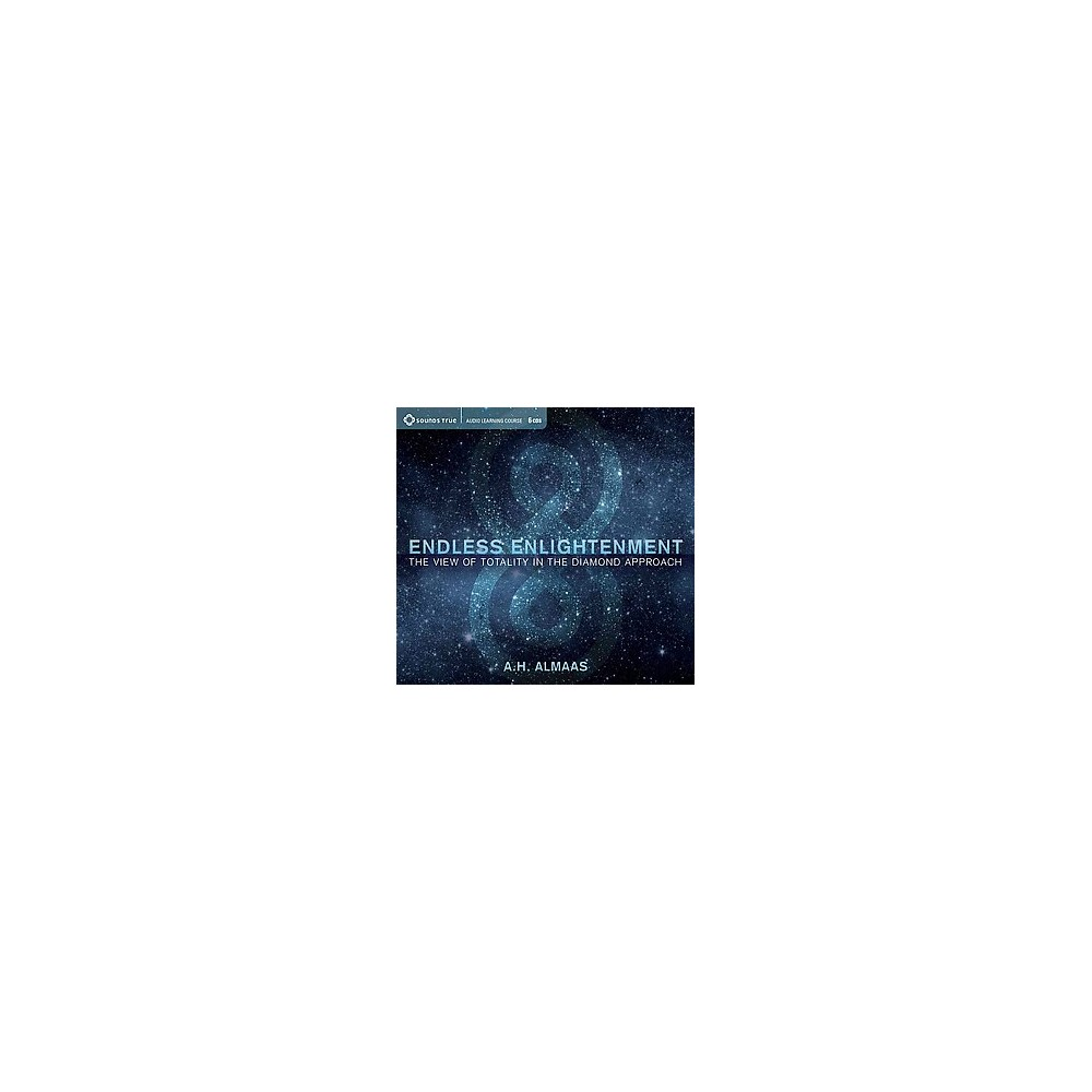 Endless Enlightenment : The View of Totality in the Diamond Approach (CD/Spoken Word) (A. H. Almaas)