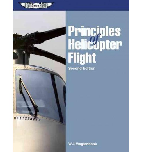Principles of Helicopter Flight (Paperback) (Walter J. Wagtendonk) - image 1 of 1