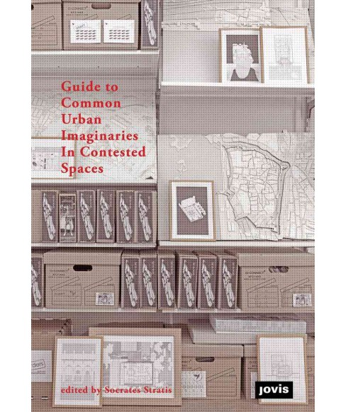 Guide to Common Urban Imaginaries in Contested Spaces : The Hands-on Famagusta Initiative (Paperback) - image 1 of 1