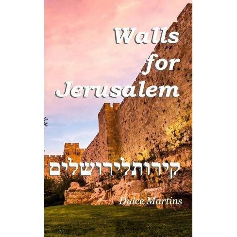 Walls For Jerusalem - by  Dulce Martins (Paperback) - image 1 of 1
