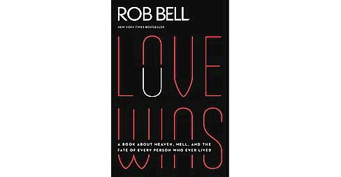 Love Wins : A Book About Heaven, Hell, and the Fate of Every Person Who Ever Lived (Larger Print) - image 1 of 1