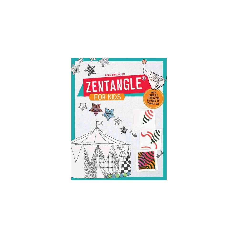 Zentangle for Kids : With Tangles, Templates, and Pages to Tangle On (Paperback) (Beate Winkler)