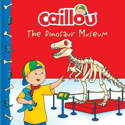 Caillou: The Dinosaur Museum - (Clubhouse)(Paperback)