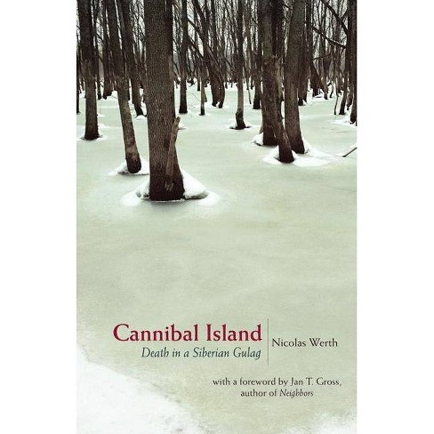 Cannibal Island - (Human Rights and Crimes Against Humanity) by  Nicolas Werth (Hardcover) - image 1 of 1