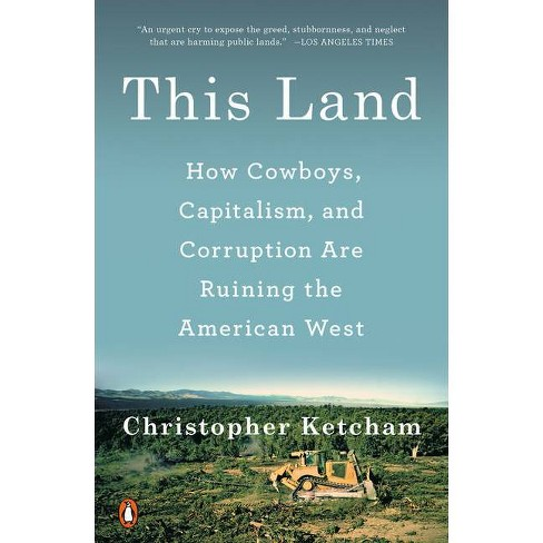 This Land - by  Christopher Ketcham (Paperback) - image 1 of 1