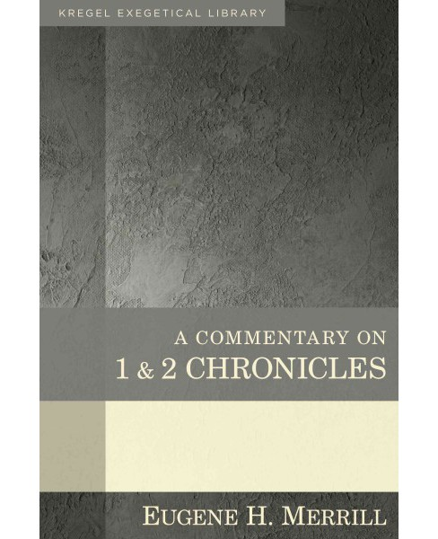 Commentary on 1 & 2 Chronicles (Hardcover) (Eugene H. Merrill) - image 1 of 1