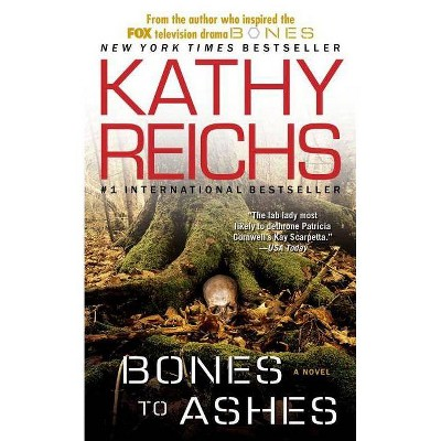 Bones to Ashes (Reprint) (Paperback) by Kathy Reichs