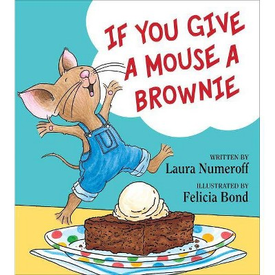 If You Give a Mouse a Brownie (Hardcover)by Laura Joffe Numeroff