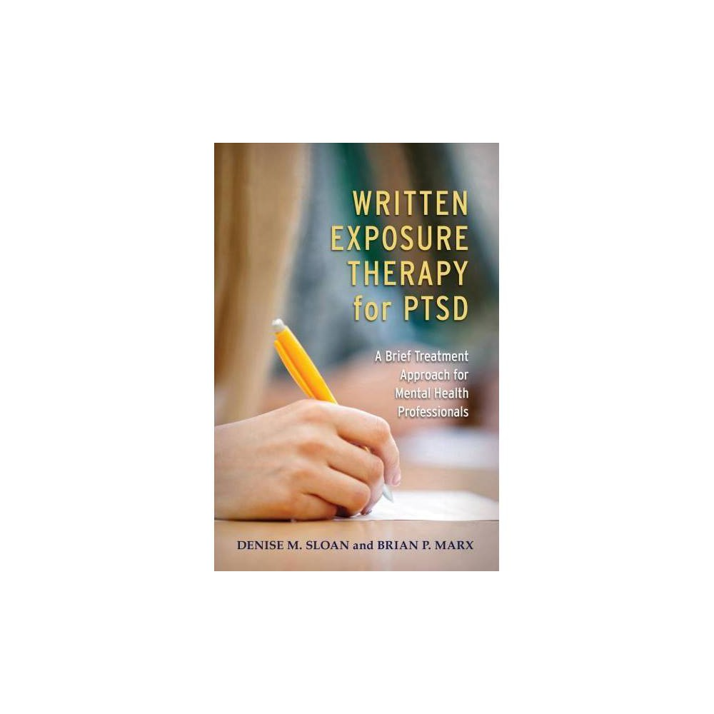 Written Exposure Therapy for Ptsd : A Brief Treatment Approach for Mental Health Professionals