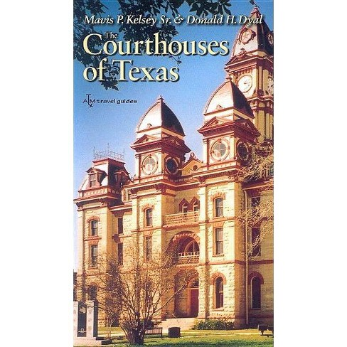 The Courthouses of Texas - 2 Edition by  Mavis P Kelsey & Donald H Dyal (Paperback) - image 1 of 1