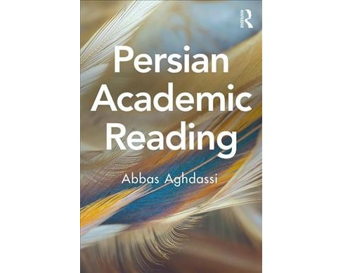 Persian Academic Reading -  by Abbas Aghdassi (Paperback) - image 1 of 1
