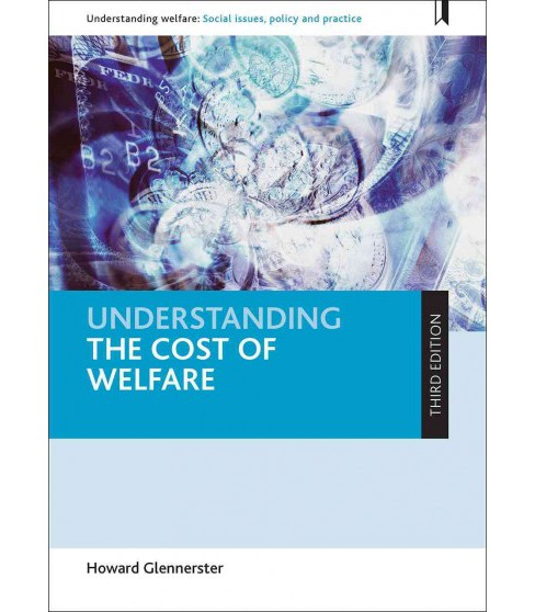 Understanding the Cost of Welfare -  Reprint by Howard Glennerster (Paperback) - image 1 of 1