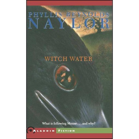 Witch Water - (W.I.T.C.H. (Paperback)) by  Phyllis Reynolds Naylor (Paperback) - image 1 of 1