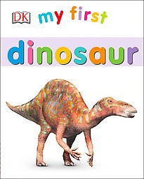 My First Dinosaur - (Board Book)
