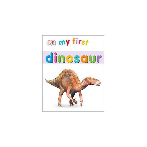 My First Dinosaur - (Board_book) - image 1 of 1