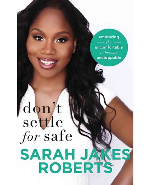 Don't Settle for Safe : Embracing the Uncomfortable to Become Unstoppable (Unabridged) (CD/Spoken Word) - image 1 of 1