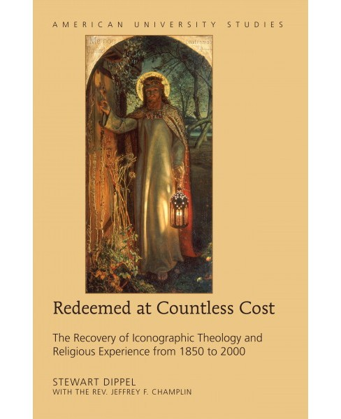 Redeemed at Countless Cost : The Recovery of Iconographic Theology and Religious Experience from 1850 to - image 1 of 1