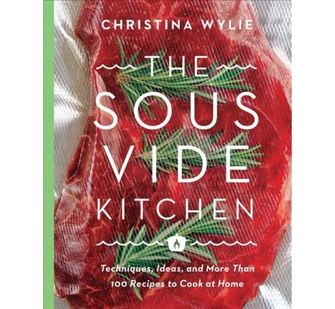 Sous Vide Kitchen : Techniques, Ideas, and More Than 100 Recipes to Cook at Home (Hardcover) (Christina - image 1 of 1