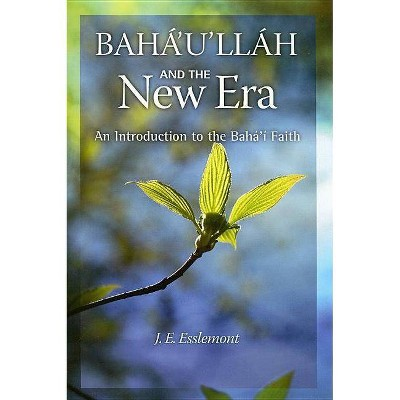 Baha'u'llah and the New Era - 4th Edition by  J E Esslemont (Paperback)