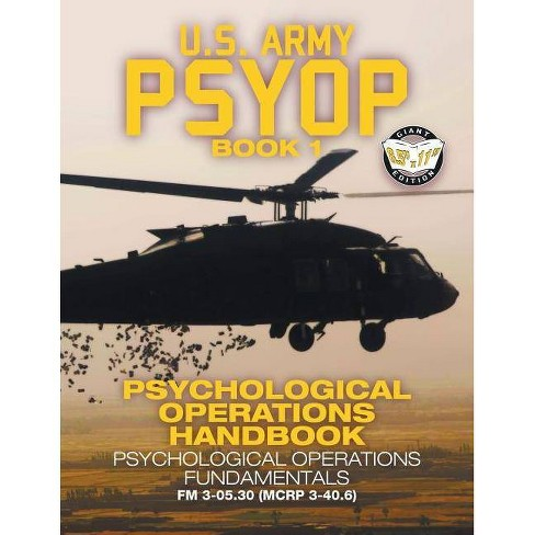 US Army PSYOP Book 1 - Psychological Operations Handbook - (Carlile Military Library) (Paperback) - image 1 of 1